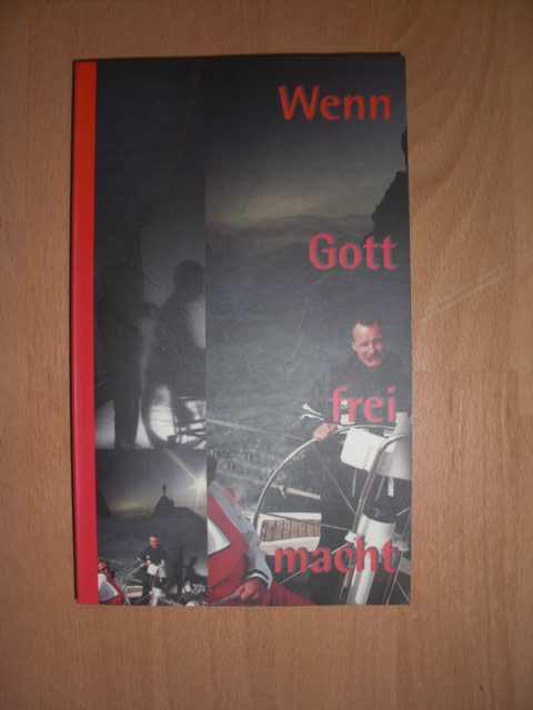 Niederseer, Gitti [Red.]  : Wenn Gott frei macht ... : Red.: Gitti Niederseer und Albert Kröll : 2. Auflage :
