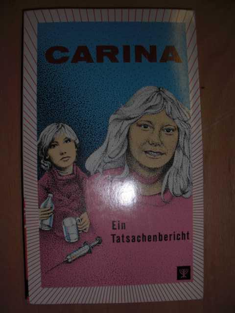Carina : Ein Tatsachenbericht : Übersetzt von Ann u. Richard Ortner : 1. Auflage :