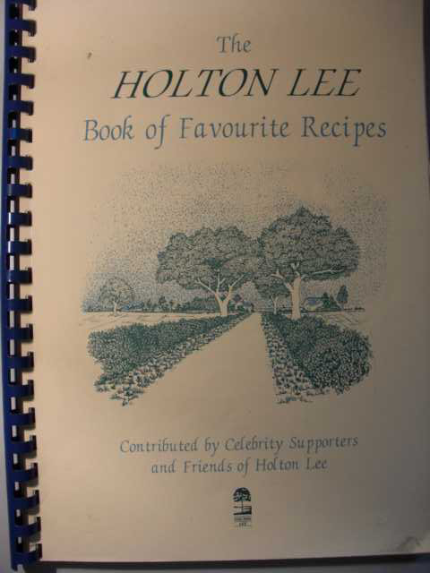 The Holton Lee : Book of Favourite Recipes : Contributed by Celebrity Supporters and Friends of Holton Lee : first edition :
