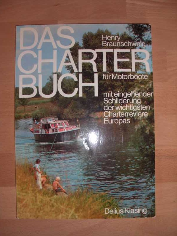 Das Charterbuch für Motorboote mit eingehender Schilderung der wichtigsten Charterreviere Europas : 2., erw. Auflage :