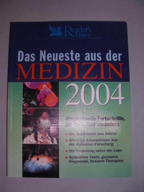 Das Neueste aus der Medizin 2004 : Wegweisende Fortschritte, die Ihr Legen verändern : erste Auflage :