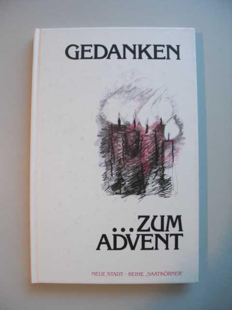 Gedanken zum Advent : hrsg. von Wolfgang Bader, Reihe Saatkörner : 1. Auflage :