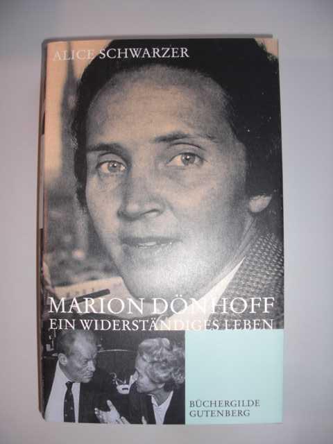 Schwarzer, Alice und Marion Dönhoff  : Marion Dönhoff : ein widerständiges Leben : Alice Schwarzer : Lizenzausgabe :