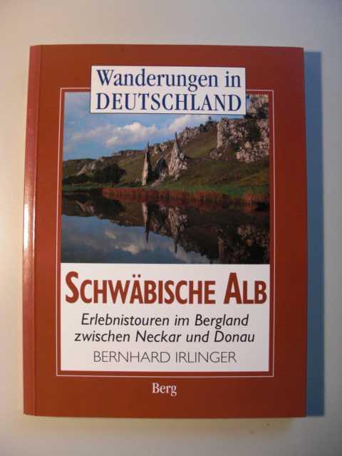 Schwäbische Alb : Erlebnistouren im Bergland zwischen Neckar und Donau : Wanderungen in Deutschland : erste Auflage :