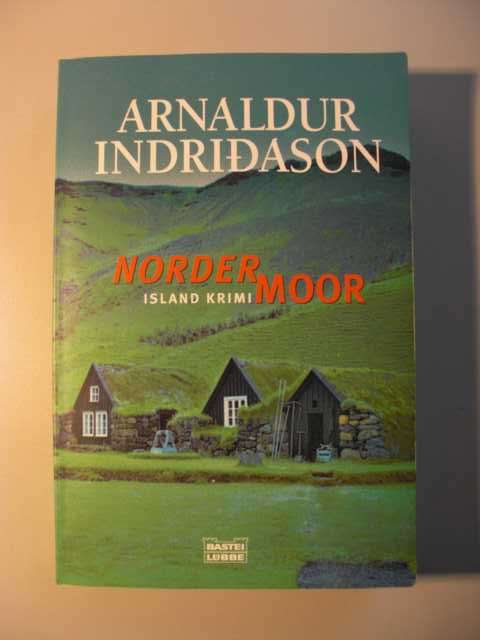 Nordermoor : Island-Krimi : Aus dem Isländ. von Coletta Bürling, Bastei-Lübbe-Taschenbuch ; Bd. 14857 : Allgemeine Reihe : Dt. Erstveröff., 1. Aufl., vollst. Taschenbuchausgabe :