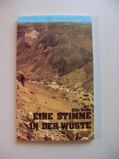Dietz, Otto   : Eine Stimme in der Wüste : eine Besinnung über Johannes den Täufer: erste Auflage :