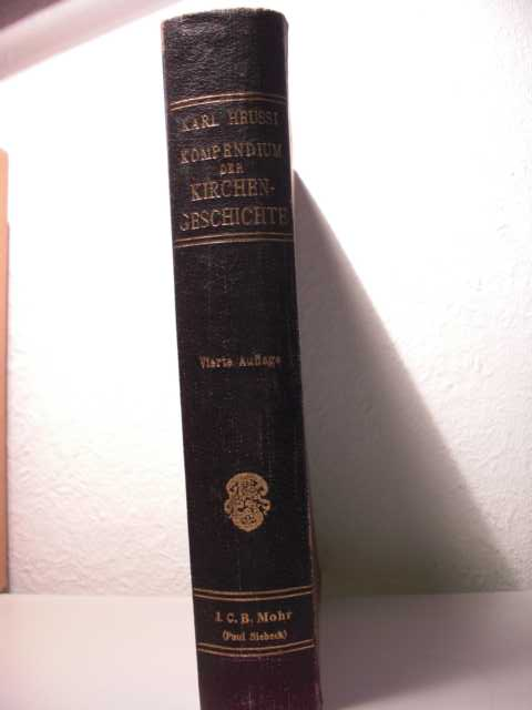 Kompendium der Kirchengeschichte von Lic. theol. Dr. phil. Karl Heussi : vierte, verbesserte Auflage :