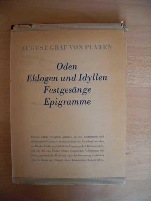 August Graf von Platen : Oden, Eklogen und Idyllen, Festgesänge, Epigramme. Auswahl von August Graf von Platen : 1.-3. Tausend :