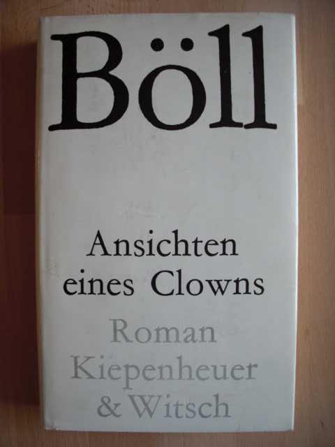"""Ansichten eines Clowns : Roman von Heinrich Böll : einmalige Sonderausgabe in der Reihe """"Die Bücher der Neunzehn"""" :"""