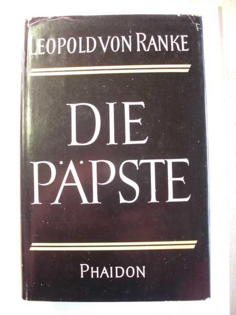 Die römischen Päpste in den letzten vier Jahrhunderten von Leopold von Ranke : vollständige Ausgabe : vierte Auflage :
