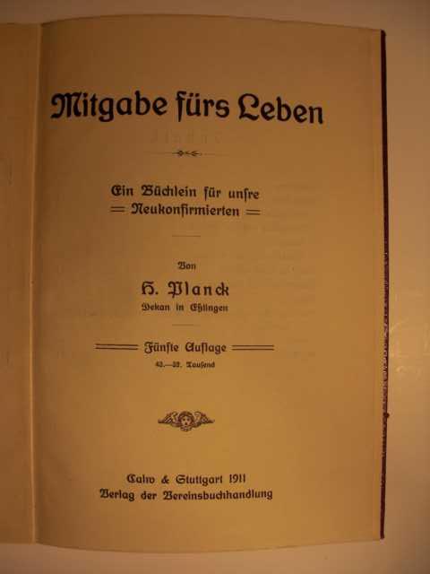 Mitgabe fürs Leben : Ein Büchlein für unsre Neukonfirmierten von Dekan Heinrich Planck : fünfte Auflage : 43.-52 Tausend :