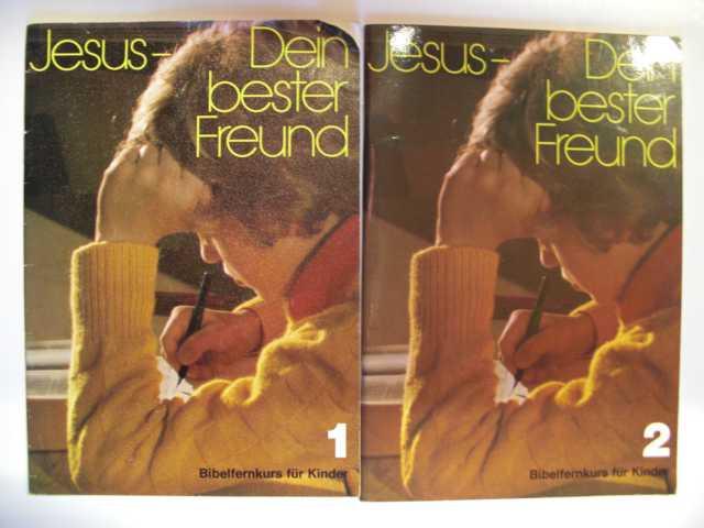 Jesus - Dein bester Freund : herausgegeben durch Aktion: in jedes Haus Christus für alle Evangelium in jedes Haus : Teil 1 und 3 : zwei Bändchen : fünfte Auflage :