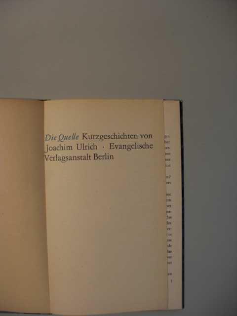 Die Quelle : Kurzgeschichten von Joachim Ulrich : erste Auflage :