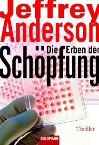 Die Erben der Schöpfung : Roman : erste Auflage : deutsche Erstveröffentlichung :