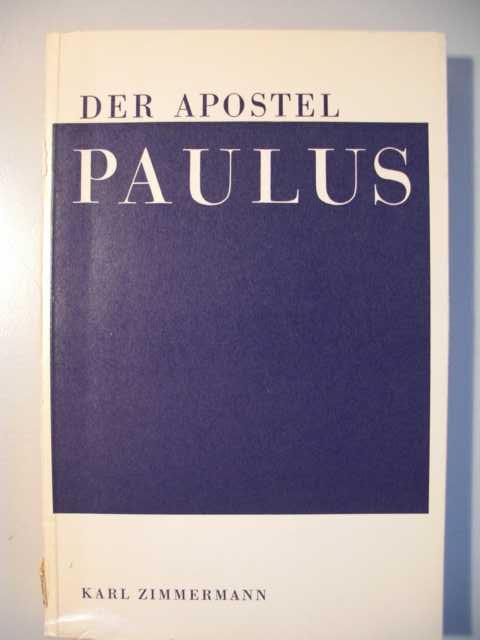 Der Apostel Paulus : Ein Lebensbild von Karl Zimmermann : erste Auflage :