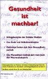 Gesundheit ist machbar! : Erfolgsberichte der Zellularmedizin : 3. Auflage