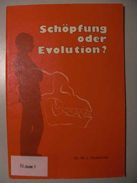 Schöpfung oder Evolution? von Dr. W.J. Ouweneel : 8. Auflage : Heft 514 :