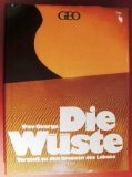 Die Wüste : Vorstoß zu den Grenzen des Lebens : vierte Auflage :