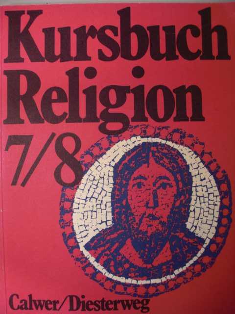 Das neue Kursbuch Religion 7/8 : Arbeitsbuch für den Religionsunterricht im 7./8. Schuljahr : erste Auflage :