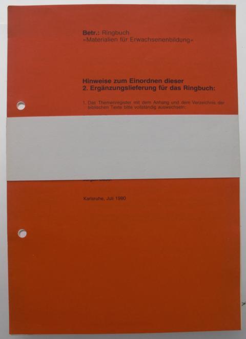 ohne Autorenangabe   : Materialien für Erwachsenenbildung Hinweise zum Einornen dieser 2. Ergänzungslieferung für das Ringbuch keine Angaben zur Auflage