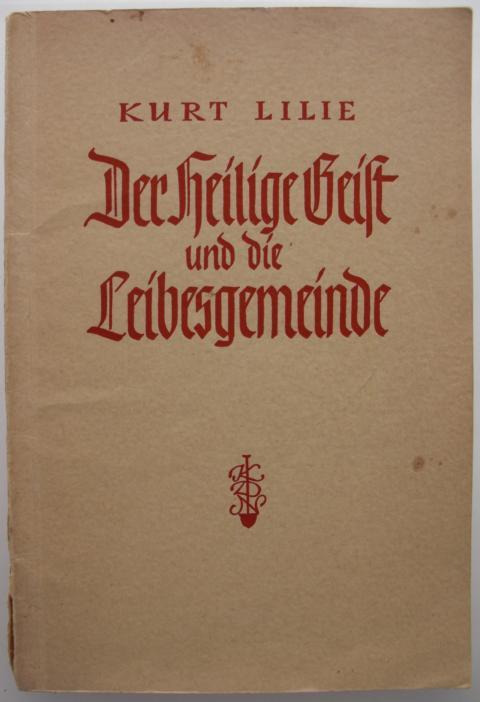 Religion - Lilie, Kurt   : Der Heilige Geist und die Gemeinde die