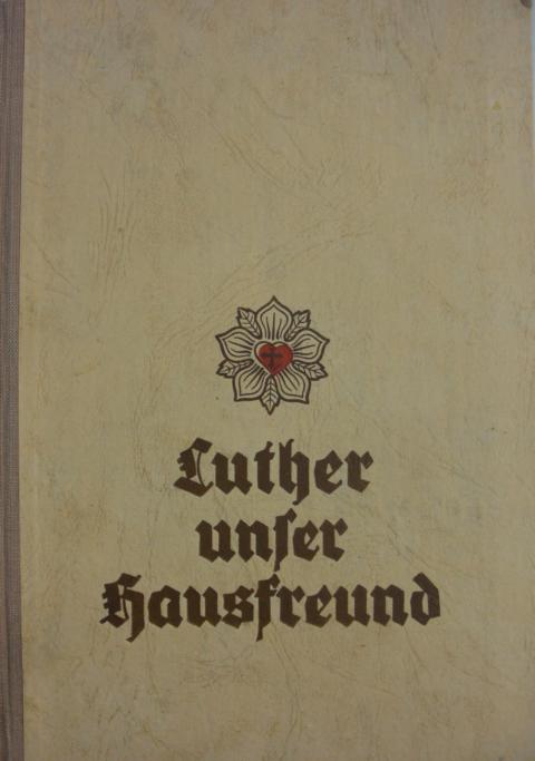 Scherlen , Paul   : Luthr unser Hausfreund dritte Auflage