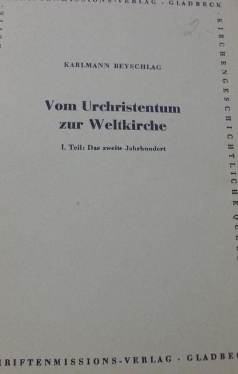 Vom Urchristentum zur Weltkirche 1. Teil: Das zweite Jahrhundert Keine Angaben zur Auflage