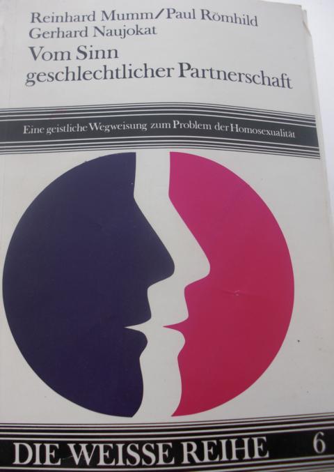 Vom Sinn geschlechtlicher Partnerschaft Eine geistliche Wegweisung zum Problem der Homosexualität Keine Angaben zur Auflage