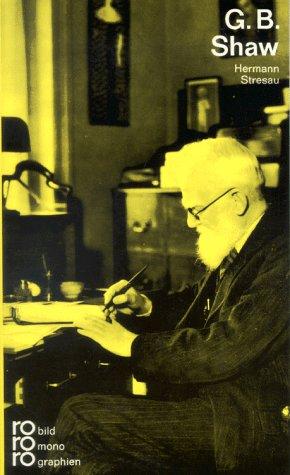 George Bernard Shaw mit Selbstzeugnissen und Bilddokumenten dargest. von, Rowohlts Monographien ; 59 6. Auflage