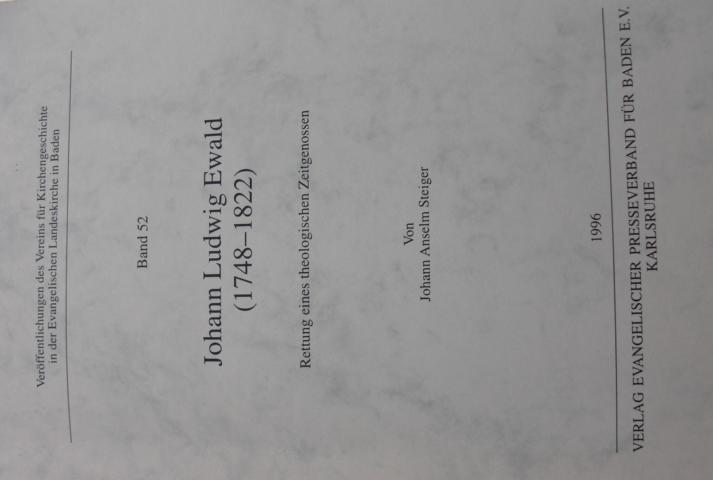 Johann Ludwig Ewald ( 1748 - 1822) Rettung eines theologischen Zeitgenossen Band 52
