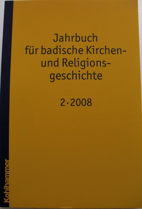 Jahrbuch für badische Kirchen- und Religionsgeschichte Band 2: Jahr 2008