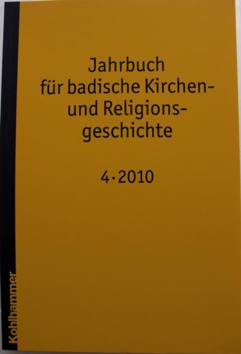 Jahrbuch für badische Kirchen- und Religionsgeschichte Band 4: Jahr 2010