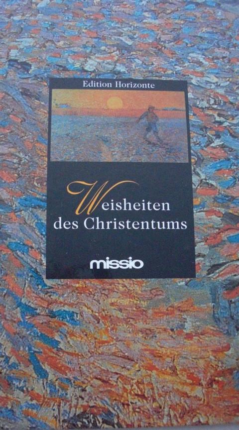 Theologie - Missio, Aachen   : Weisheiten des Christentums Keine Angaben zur Auflage