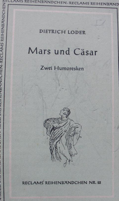 Götter - Loder, Dietrich   : mars und Cäsar Zwei Humoresken Keine Angaben zur Auflage