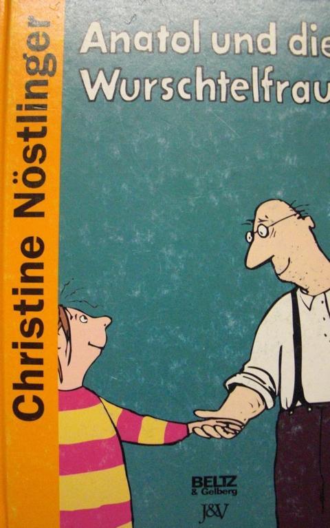 Roman - Nöstlinger, Christine   : Anatol und die Wurstelfrau Roman 1. - 20. Tsd. , dieser Ausgabe