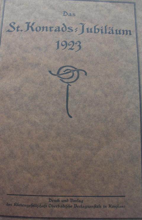 St. Konrads Jubiläum 1923 Jibiläum der Heiligsprechung und des 1. Konradifestes 26. Nov. 1123 Keine Angaben zur Auflage