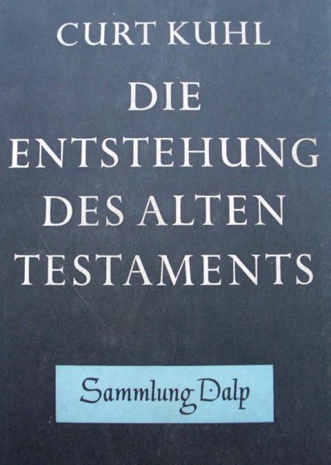 Theologie - Kuhl, Curt   : Die Entstehung des Alten Testaments Band 26