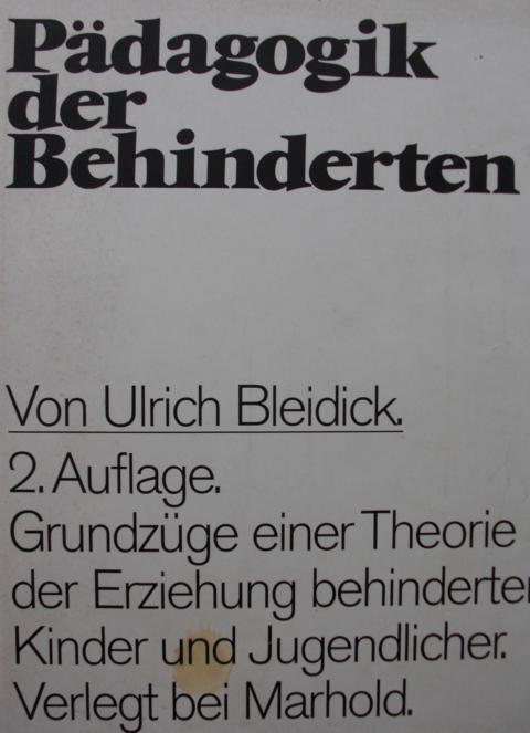 Pädagogik der Behinderten : Grundzüge einer Theorie der Erziehung behinderter Kinder und Jugendlicher : 2. Auflage