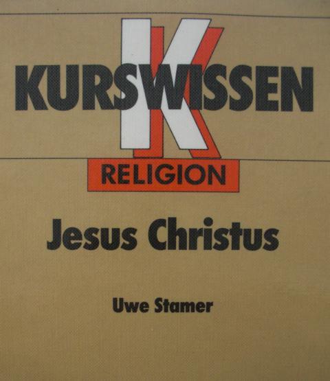 Kurswissen - Jesus Christus : 1. Auflage :