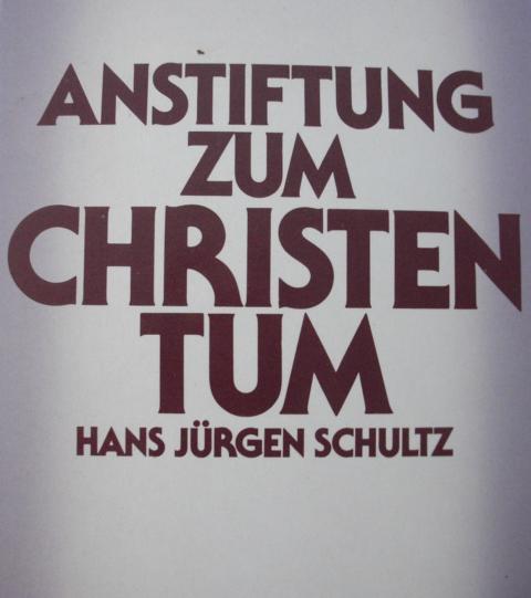 Religion - Hans, Jürgen Schultz   : Religion und Glaube - Anstiftung zum Christentum : Bd. 1. :