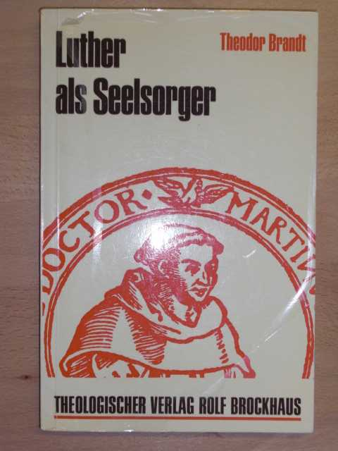 Luther als Seelsorger.