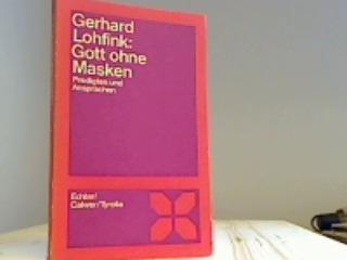 Lohfink, Gerhard  : Gott ohne Masken. Predigten und Ansprachen. 2. Aufl.