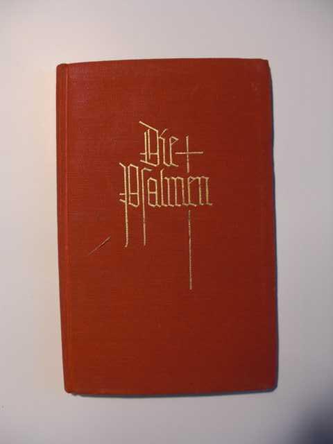 Die Psalmen : Aus dem Grundtext übertragen und kurz erläutert Prof. Dr. Peter Ketter : Neuausgabe :