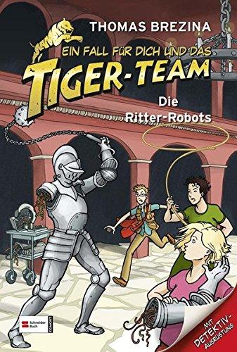 Ein Fall für dich und das Tiger-Team Die Ritter-Robots Fall 4