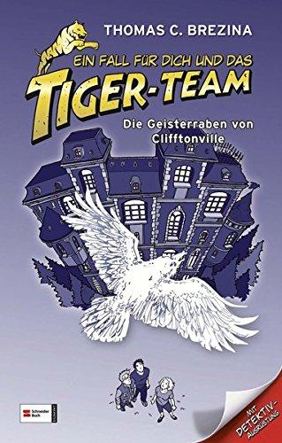 Ein Fall für dich und das Tiger-Team - die Geisterraben von Clifftonville : Rate-Krimi-Serie ; [mit Detektiv-Ausrüstung]. von. Ill. von Naomi Fearn