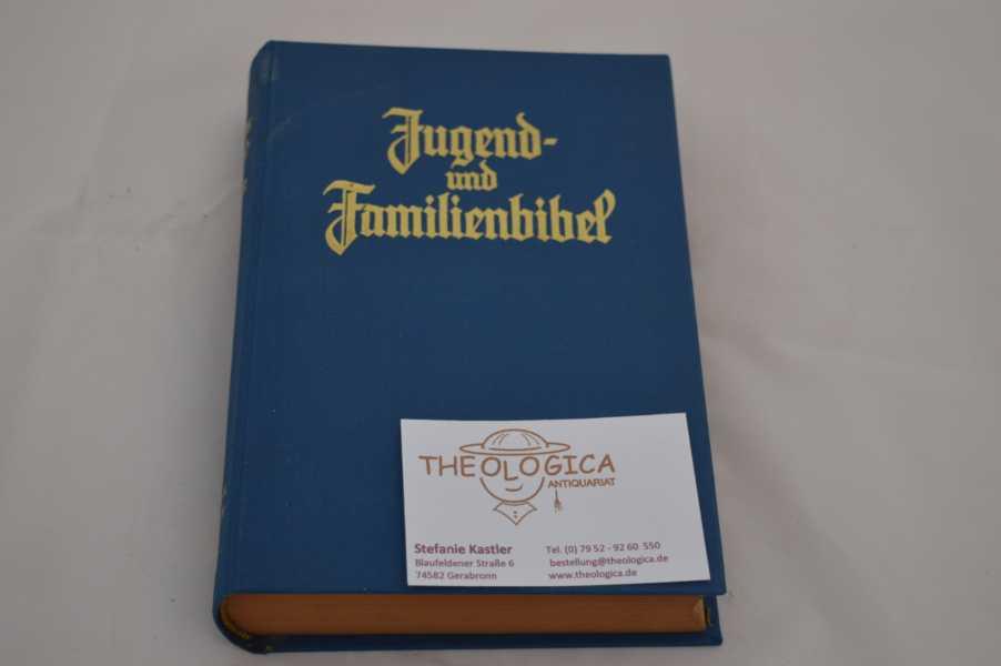 Stuttgarter Jugend- und Familienbibel zur Einführung ins Bibellesen. Nach der deutschen Übersetzung D. Martin Luthers. Mit zahlreichen Karten und Bildern im Anhang.