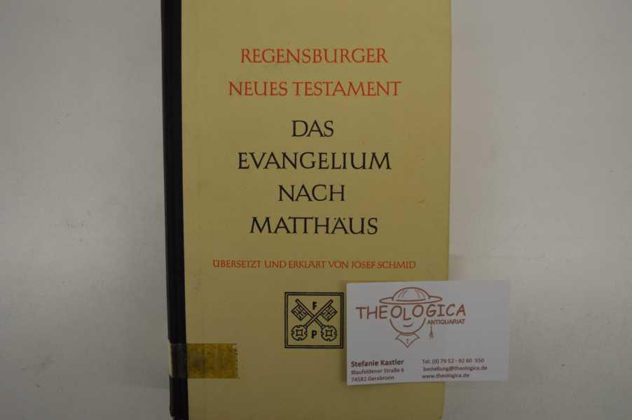 Schmid, Josef   : Regensburger Neues Testament - Band 1: Das Evangelium nach Matthäus. Hrsgb. Alfred Wikenhauser und Otto Kuss. Übersetzt und erklärt von Josef Schmid. Vierte, durchgesehene  Auflage.