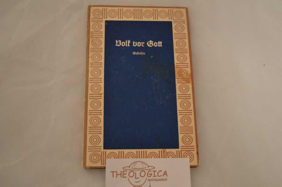 Volk vor Gott - Gedichte, Deutsche Reihe Band 78. herausgegeben von Walther G. Oschilewski. 11. bis 20. Tausend.