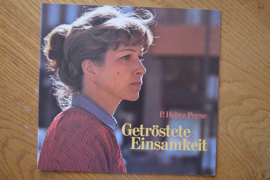 Perne, Heinz (Verfasser)   : Getröstete Einsamkeit. Heinz Perne