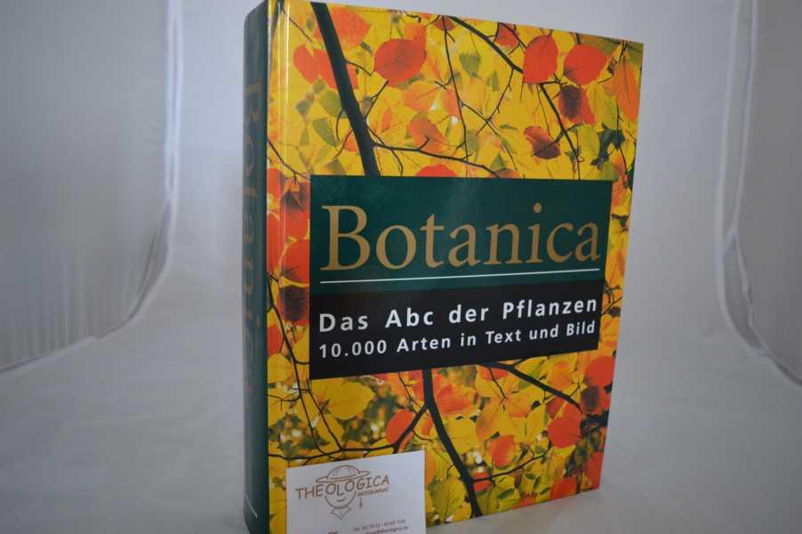 Cheers, Gordon und Collectif    : Botanica. Das Abc der Pflanzen. 10.000 Arten in Text und Bild.